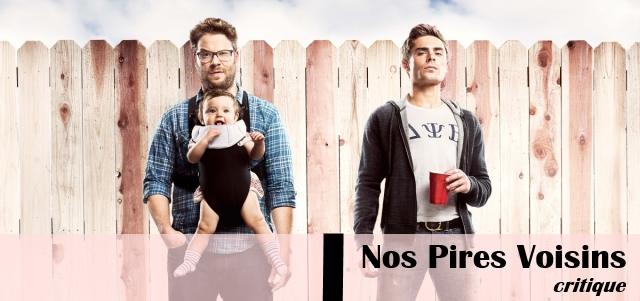 Nos_Pires_Voisins_Bad_Neighbours
